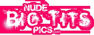 Nude Big Tits Pics
